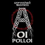 "OI POLLOI ""Unfinished business"" Lp"