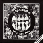 "RE SISTERS ""Riots not diets"" E.p."